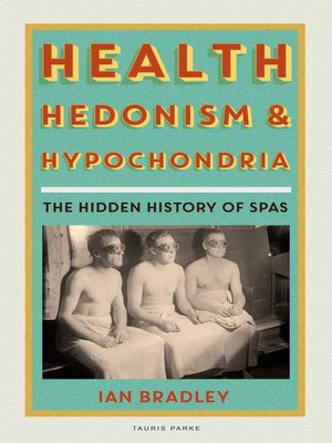 cover image of Health, Hedonism and Hypochondria
