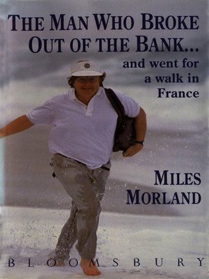cover image of The Man Who Broke Out of the Bank and Went for a Walk across France