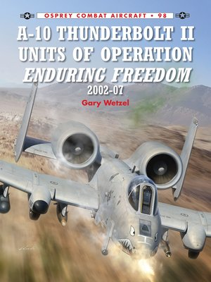 cover image of A-10 Thunderbolt II Units of Operation Enduring Freedom 2002-07