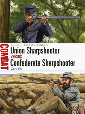 cover image of Union Sharpshooter vs Confederate Sharpshooter