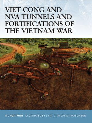 cover image of Viet Cong and NVA Tunnels and Fortifications of the Vietnam War