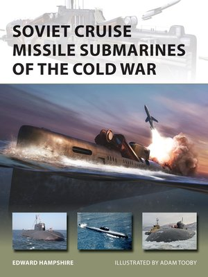 cover image of Soviet Cruise Missile Submarines of the Cold War