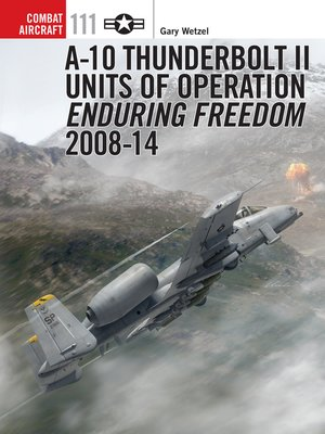 cover image of A-10 Thunderbolt II Units of Operation Enduring Freedom 2008-14