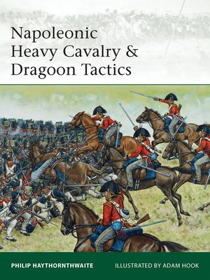 cover image of Napoleonic Heavy Cavalry & Dragoon Tactics