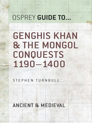cover image of Genghis Khan & the Mongol Conquests 1190–1400