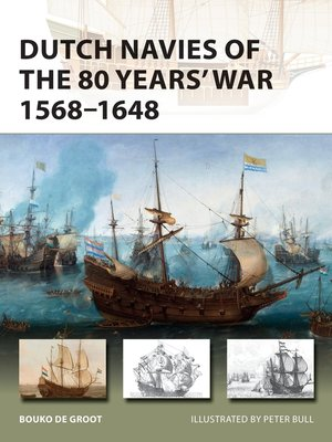 cover image of Dutch Navies of the 80 Years' War 1568–1648