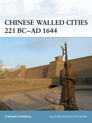 cover image of Chinese Walled Cities 221 BC– AD 1644
