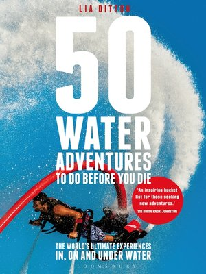 cover image of 50 Water Adventures to Do Before You Die