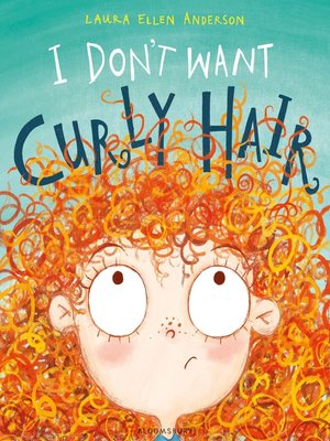 cover image of I Don't Want Curly Hair!