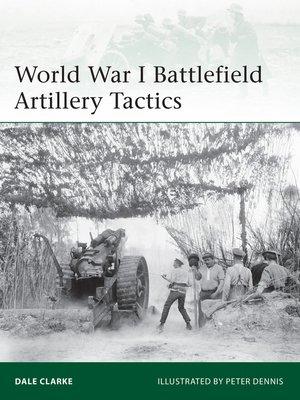 cover image of World War I Battlefield Artillery Tactics