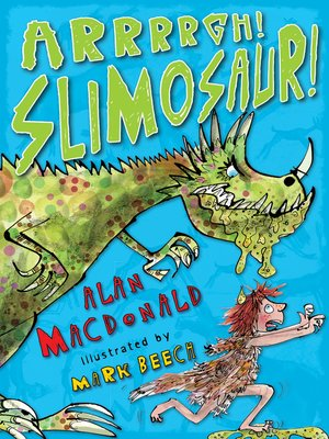 cover image of Arrrrgh! Slimosaur!