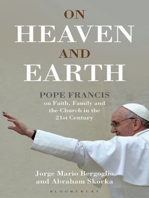cover image of On Heaven and Earth--Pope Francis on Faith, Family and the Church in the 21st Century
