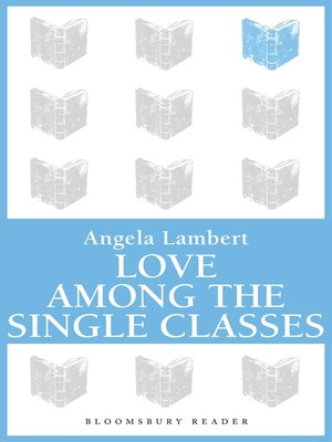 cover image of Love Among the Single Classes