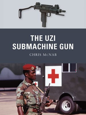 cover image of The Uzi Submachine Gun