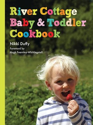 cover image of River Cottage Baby and Toddler Cookbook