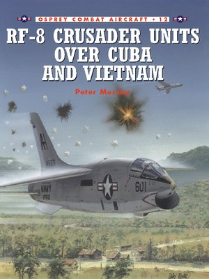 cover image of RF-8 Crusader Units over Cuba and Vietnam
