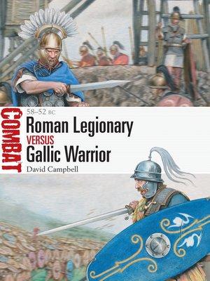 cover image of Roman Legionary vs Gallic Warrior