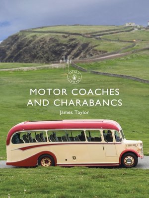 cover image of Motor Coaches and Charabancs