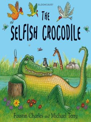 cover image of The Selfish Crocodile