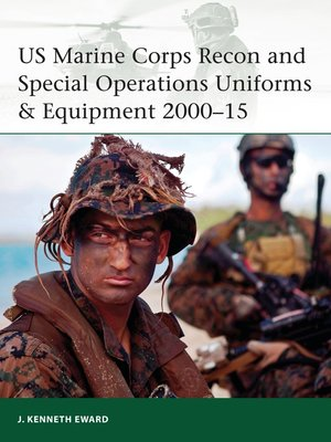 cover image of US Marine Corps Recon and Special Operations Uniforms & Equipment 2000–15