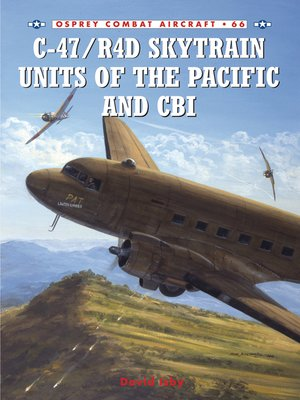cover image of C-47/R4D Skytrain Units of the Pacific and CBI