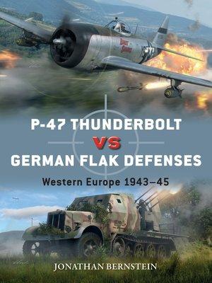cover image of P-47 Thunderbolt vs German Flak Defences