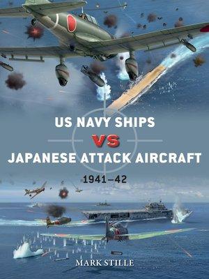 cover image of US Navy Ships vs Japanese Attack Aircraft