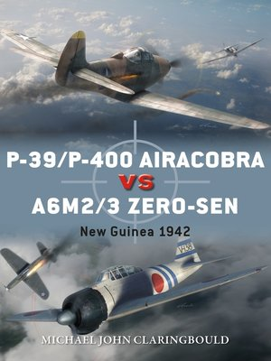 cover image of P-39/P-400 Airacobra vs A6M2/3 Zero-sen