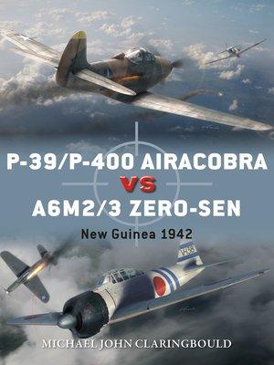 cover image of P-39/P-400 Airacobra vs A6M2/3 Zero-sen