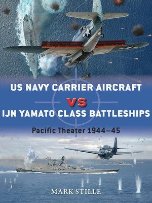cover image of US Navy Carrier Aircraft vs IJN Yamato Class Battleships