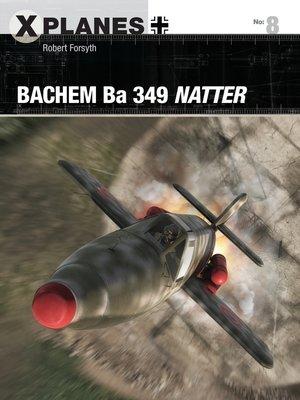 cover image of Bachem Ba 349 Natter
