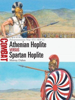 cover image of Athenian Hoplite vs Spartan Hoplite