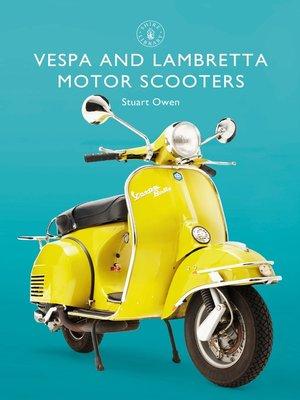 cover image of Vespa and Lambretta Motor Scooters