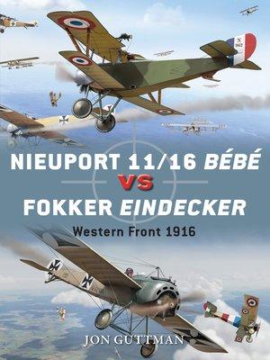 cover image of Nieuport 11/16 Bébé vs Fokker Eindecker