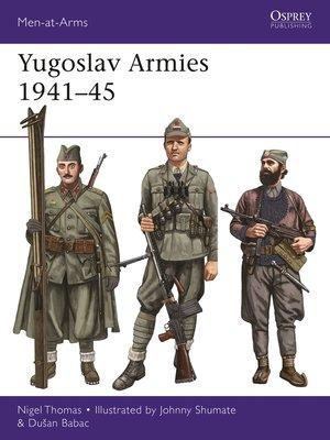 cover image of Yugoslav Armies 1941-45