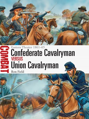 cover image of Confederate Cavalryman vs Union Cavalryman