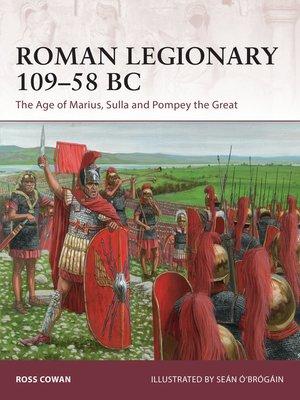 cover image of Roman Legionary 109–58 BC