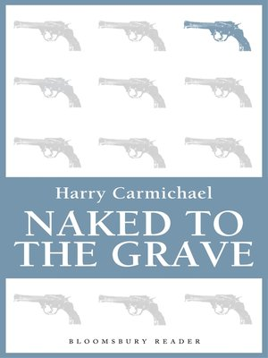 cover image of Naked to the Grave
