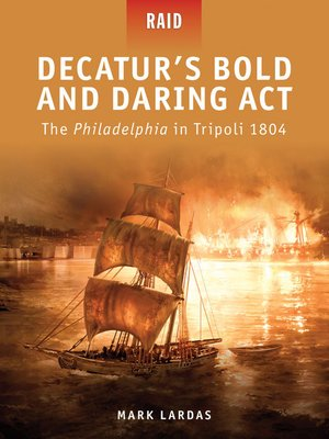 cover image of Decatur's Bold and Daring Act--The Philadelphia in Tripoli 1804