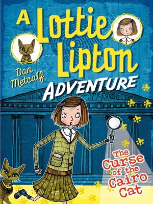 cover image of The Curse of the Cairo Cat A Lottie Lipton Adventure