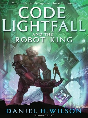 cover image of Code Lightfall and the Robot King