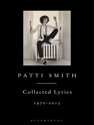 cover image of Patti Smith Collected Lyrics, 1970–2015