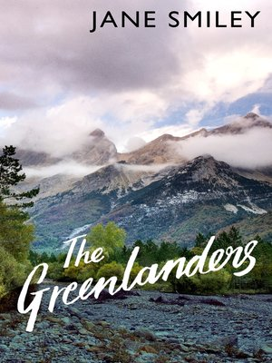 An overview of the novel the greenlanders by jane smiley