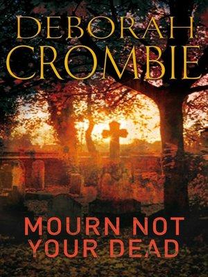 Mourn Not Your Dead By Deborah Crombie Overdrive Rakuten