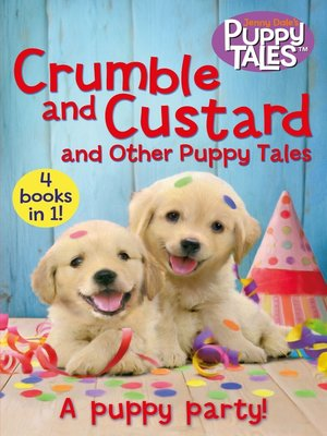 cover image of Crumble and Custard and Other Puppy Tales
