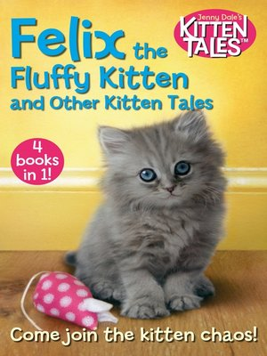 cover image of Felix the Fluffy Kitten and Other Kitten Tales