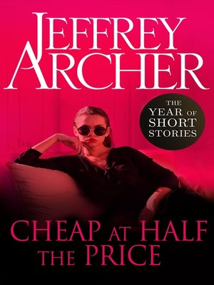 Cheap at Half the Price by Jeffrey Archer · OverDrive (Rakuten