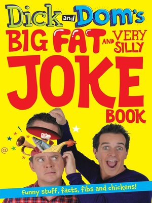 cover image of Dick and Dom's Big Fat and Very Silly Joke Book