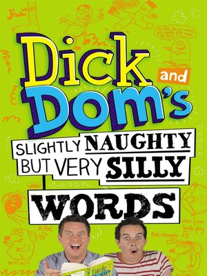 cover image of Dick and Dom's Slightly Naughty but Very Silly Words