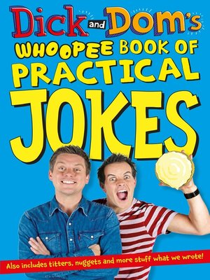 cover image of Dick and Dom's Whoopee Book of Practical Jokes